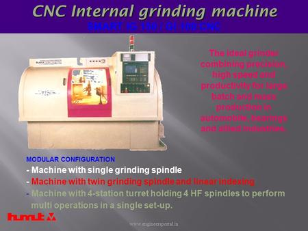 CNC Internal grinding machine CNC Internal grinding machine SMART IG 150 / GI 100 CNC The ideal grinder combining precision, high speed and productivity.