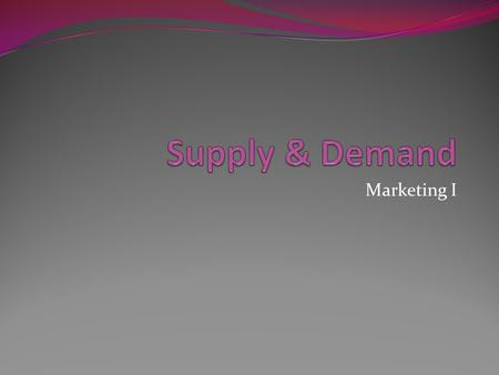 Supply & Demand Marketing I.