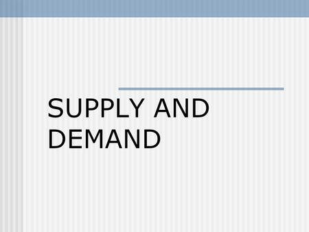 SUPPLY AND DEMAND. LAW OF DEMAND PRICES CHANGE AND PEOPLE BUY MORE OR LESS OF A PRODUCT. MUST BE WILLING AND ABLE TO BUY.