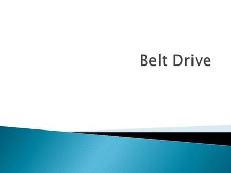  A pulley system that is linked with a belt is called belt drive.  A lot of machines works with belt drive for example, motorcars and escalators. 