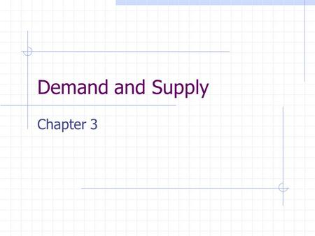 Demand and Supply Chapter 3. Competition Provides consumers with alternatives Competition by producers to satisfy consumer wants underlies markets which.