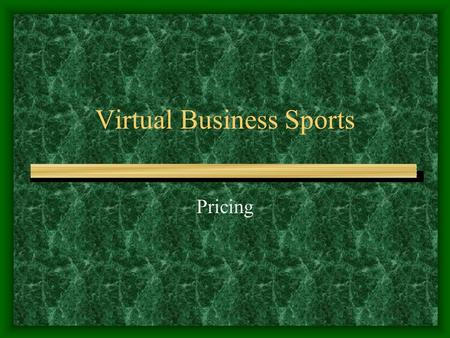 Virtual Business Sports Pricing. The Main Product of a Sports Franchise is Seats(tickets)