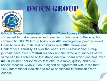 1 OMICS Group Contact us at: OMICS Group International through its Open Access Initiative is committed to make genuine and.