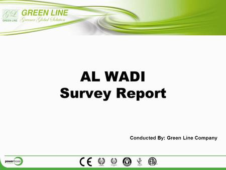 AL WADI Survey Report Conducted By: Green Line Company.