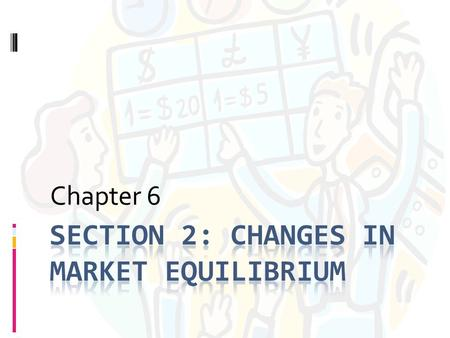 Chapter 6.  Why does the market tend towards equilibrium?  Excess demand leads firms to raise prices, higher prices induce the quantity supplied to.