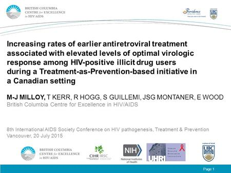 Page 1 Increasing rates of earlier antiretroviral treatment associated with elevated levels of optimal virologic response among HIV-positive illicit drug.