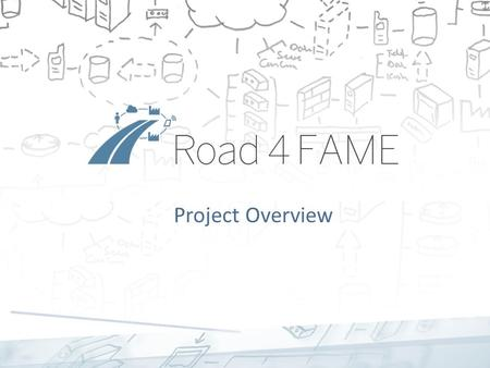 Project Overview. General project information  Road4FAME = Development of a Strategic Research and Innovation Roadmap for Future Architectures and Services.