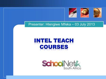 Company LOGO Presenter: Hlengiwe Mfeka – 03 July 2013.