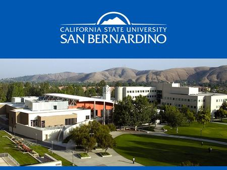 California State University, San Bernardino  Founded in 1965, CSUSB provides outstanding post-secondary educational opportunities and a pathway to upward.