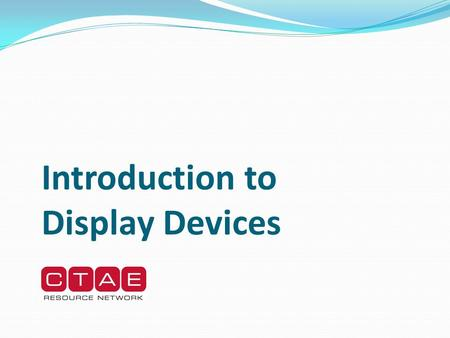 Introduction to Display Devices. Monitor Overview Display device that forms an image by converting electronic signals from the computer into points of.