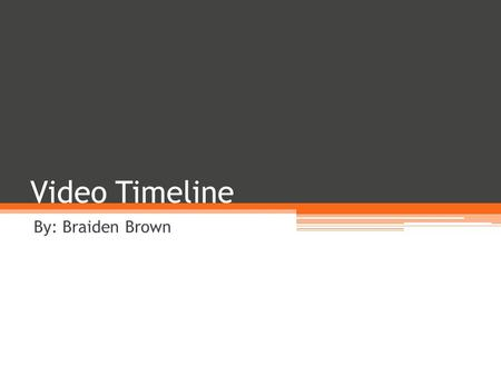 Video Timeline By: Braiden Brown. How It All Started In 1860 the phonautograph was created by Edouard- Leon Scott de Martinville. Martinville's intentions.