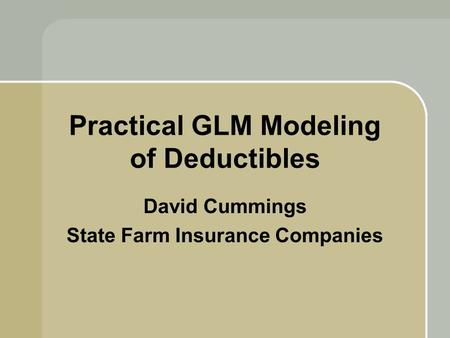 Practical GLM Modeling of Deductibles