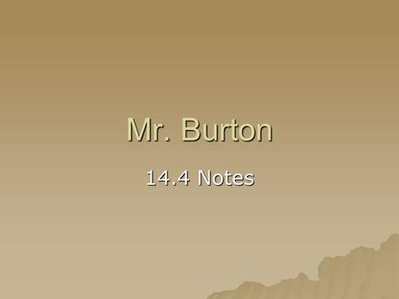 Mr. Burton 14.4 Notes. Mongols ruling China  Genghis Khan organized the Mongols into a powerful army and led them on bloody expeditions of conquest,
