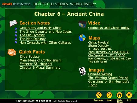 Chapter 6 – Ancient China Section Notes Geography and Early China The Zhou Dynasty and New Ideas The Qin Dynasty The Han Dynasty Han Contacts with Other.