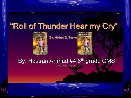"""Roll of Thunder Hear my Cry"" By: Mildred D. Taylor"
