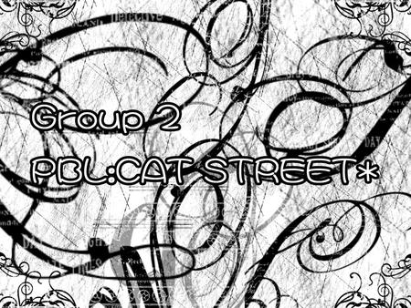 Content Introduction Cat Street in the past Cat Street today The unique characteristics of Cat Street Conclusion Difficulties Reflection Member List.