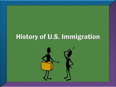 History of U.S. Immigration