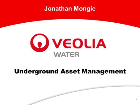 1 Underground Asset Management Jonathan Mongie. 2 Asset Management ► Improved Asset Condition l Increased System Efficiency ► Prolonged Asset Life l Reduced.