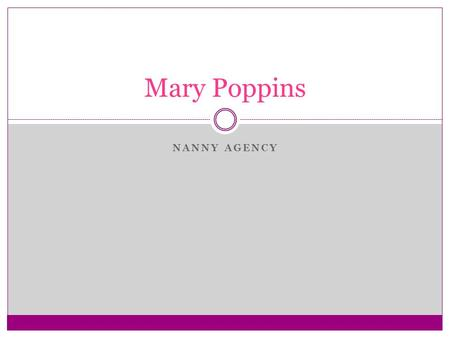 NANNY AGENCY Mary Poppins. Providing families across America with responsible, trustworthy Nannies since 1991.