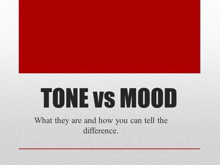 TONE vs MOOD What they are and how you can tell the difference.