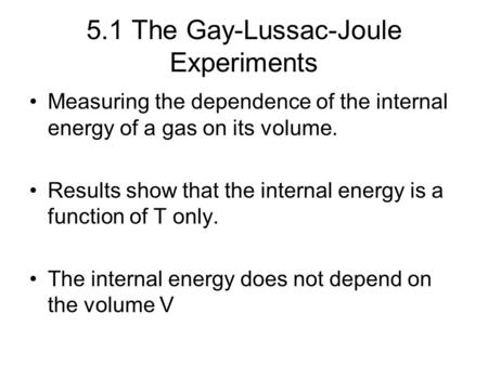 5.1 The Gay-Lussac-Joule Experiments