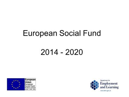 European Social Fund 2014 - 2020. 3 Key Objectives Objective 8: Promoting employment and supporting labour mobility Objective 9: Promoting social inclusion.