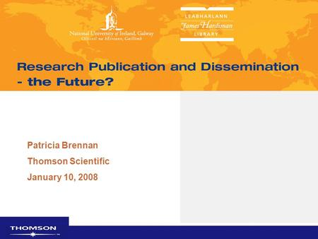 THOMSON SCIENTIFIC Patricia Brennan Thomson Scientific January 10, 2008.