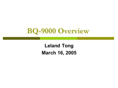 BQ-9000 Overview Leland Tong March 16, 2005. Objectives of BQ-9000  To promote the commercial success and public acceptance of biodiesel  To help assure.