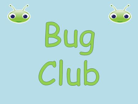 What is Bug Club? Bug Club is a reading scheme that is based on phonics. It is finely levelled which ensures that each child can find a book at exactly.