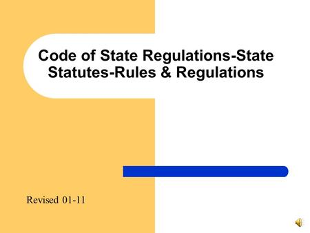 Code of State Regulations-State Statutes-Rules & Regulations Revised 01-11.