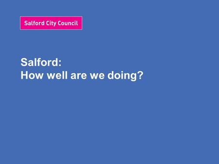 Salford: How well are we doing?. Early Years Foundation Stage.