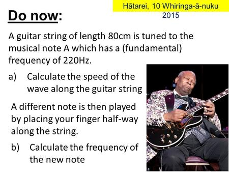 A guitar string of length 80cm is tuned to the musical note A which has a (fundamental) frequency of 220Hz. a) Calculate the speed of the wave along the.