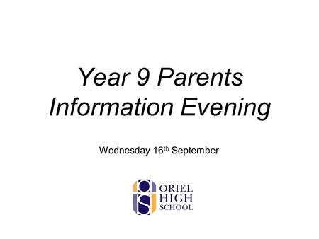 Year 9 Parents Information Evening Wednesday 16 th September.