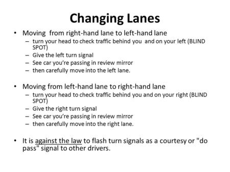 Changing Lanes Moving from right-hand lane to left-hand lane