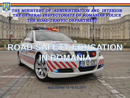 THE MINISTERY OF ADMINISTRATION AND INTERIOR THE GENERAL INSPECTORATE OF ROMANIAN POLICE THE MINISTERY OF ADMINISTRATION AND INTERIOR THE GENERAL INSPECTORATE.