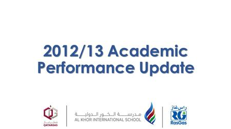 2012/13 Academic Performance Update Welcome I am delighted to introduce AKIS' first Academic Performance Update for 2012-13 to you. This presentation.