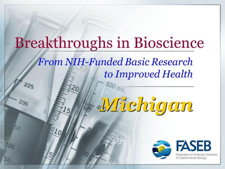 Breakthroughs in Bioscience From NIH-Funded Basic Research to Improved Health Michigan.