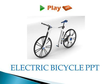 ELECTRIC BICYCLE PPT.