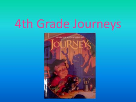 4th Grade Journeys. 4.1: Reaching Out Because of Winn-Dixie by Kate DiCamillo My Brother Martin: A Sister Remembers Growing Up with the Rev. Dr. Martin.