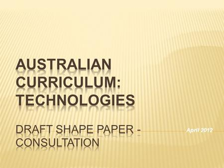 April 2012. The Melbourne Declaration identifies eight learning areas including:  Technologies.