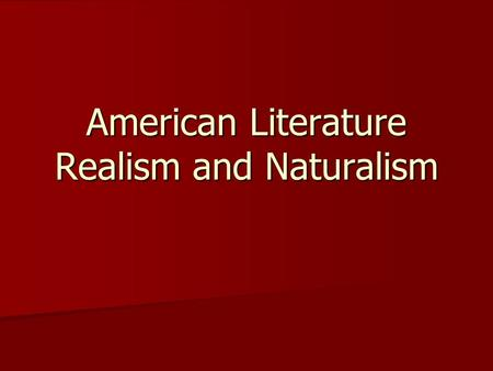 American Literature Realism and Naturalism