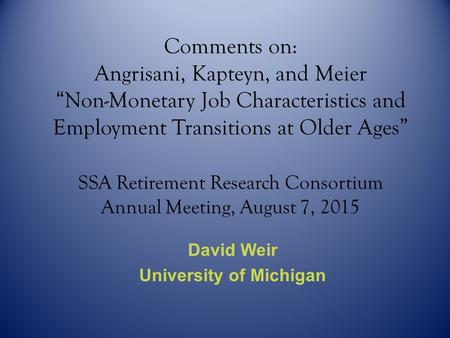 "Comments on: Angrisani, Kapteyn, and Meier ""Non-Monetary Job Characteristics and Employment Transitions at Older Ages"" SSA Retirement Research Consortium."