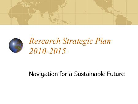 Research Strategic Plan 2010-2015 Navigation for a Sustainable Future.