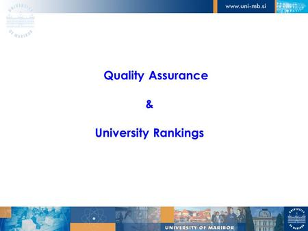 Quality Assurance & University Rankings. Shanghai Ranking (Shanghai Jiao Tong University) THES (Times Higher Education Supplement) CHE Ranking »Centrum.