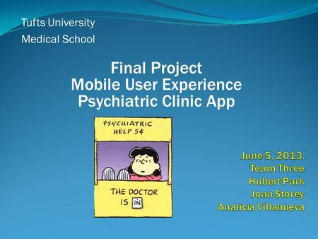 Tufts University Medical School Final Project Mobile User Experience Psychiatric Clinic App.