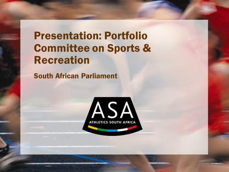 Presentation: Portfolio Committee on Sports & Recreation South African Parliament.