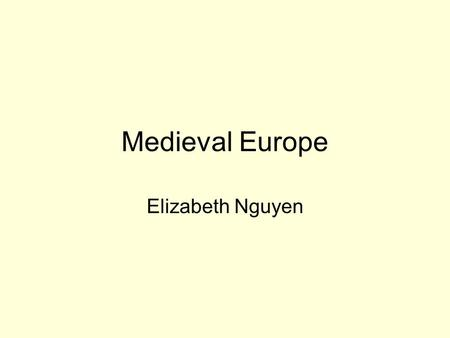 Medieval Europe Elizabeth Nguyen. 7.6.1 1. Study the geography of the Europe and the Eurasian land mass, including its location, topography, waterways,