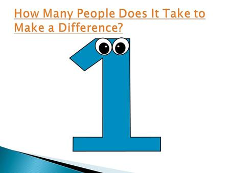 How Many People Does It Take to Make a Difference?