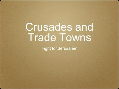 Crusades and Trade Towns Fight for Jerusalem. 2/22/10 Basecamp: Reflect on the Egg Joust, why did we do it, and what did you learn from it. Mission: To.
