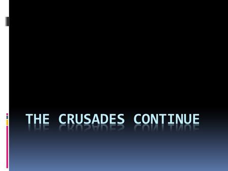 Quick Review – Causes of the Crusades  Turks control Holy Land in 1071  Turks threaten Constantinople in the 1090s  Byzantine emperor asks Pope Urban.